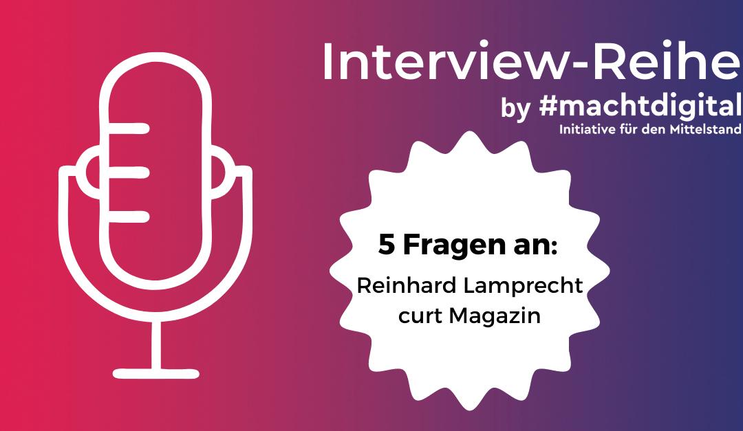 """Interview-Reihe """"5 Fragen an…"""": Reinhard Lamprecht vom curt Magazin"""