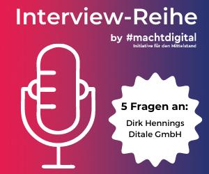 """Interview-Reihe """"5 Fragen an…"""": Dirk Hennings von ditale GmbH"""