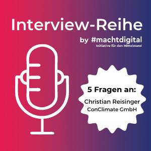 """Interview-Reihe """"5 Fragen an…"""": Dr. Christian Reisinger von ConClimate GmbH"""