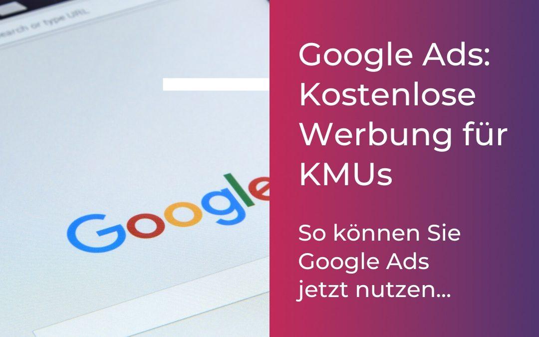 Google Ads stellt kostenlose Werbekontingente für KMUs zur Verfügung