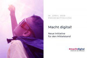 Kopie von Pressemitteilung zur Gründung von #machtdigital – Initiative für den Mittelstand-2